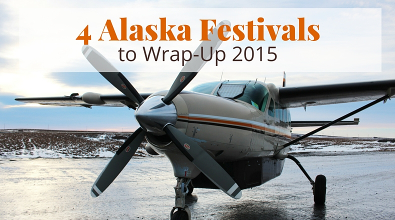 4 Alaska Festivals to Wrap-Up 2015 | @BeringAir | www.beringair.com