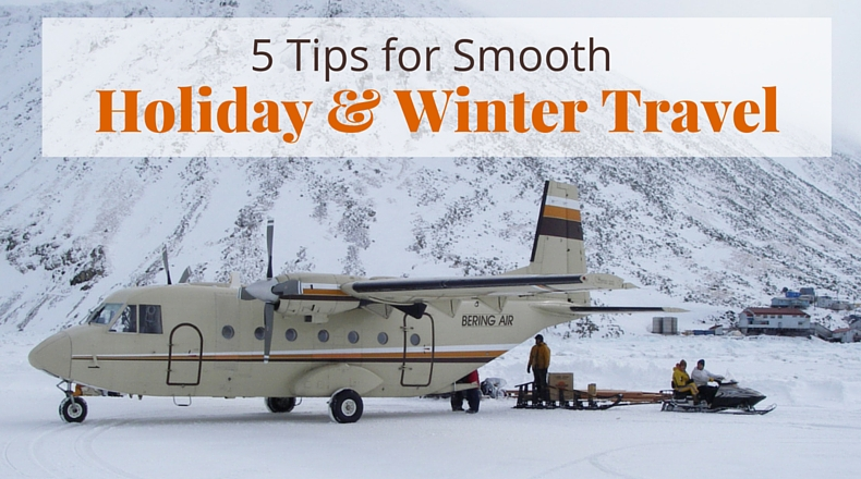 5 Tips for Smooth Holiday & Winter Travel | @BeringAir | www.beringair.com