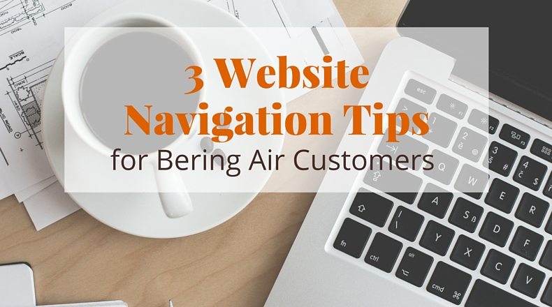 3 Website Navigation Tips for Bering Air Customers | @BeringAir | www.beringair.com