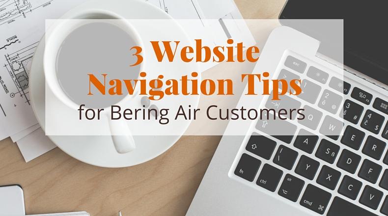 3 Website Navigation Tips for Bering Air Customers | @BeringAir | www.beringair.com